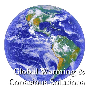 Global Warming and Concious Solutions